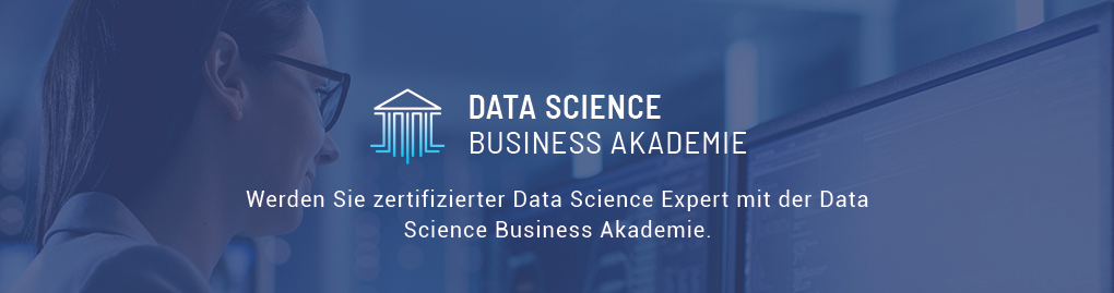 Werden Sie zertifizierter Data Science Expert mit der Data Science Business Akademie. - Link zu www.datascience-business-academy.de